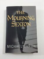 The Mourning Sexton -  Michael Baron (Hardcover, Dust Jacket, 2005, 1st Edition)