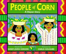 People of Corn: A Mayan Story by Mary-Joan Gerson