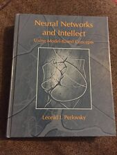 Neural Networks and Intellect : Using Model-Based Concepts by Leonid...