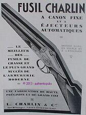 PUBLICITE FUSIL CHARLIN A CANON FIXE ET EJECTEUR ARMURERIE CHASSE DE 1929 AD GUN