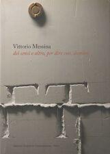 2007: VITTORIO MESSINA - DEI SENSI E ALTRO, PER DIRE COSI', DOMANI - G. GUIDI