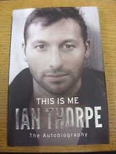 2012 Swimming Book: This Is Me, Ian Thorpe, The Autobiography - Hard Back With D