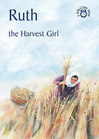 NEW Ruth: The Harvest Girl (Bible Time) by Carine MacKenzie