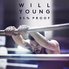 WILL YOUNG 85% PROOF CD ALBUM (May 25th 2015)