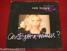 "VINYL 7"" SINGLE - SAM BROWN - CAN I GET A WITNESS? - AMS 509"