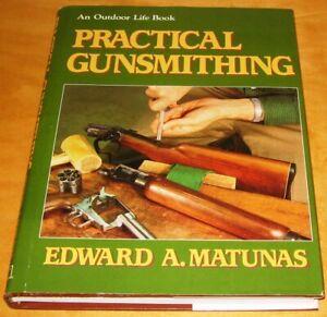 Practical Gunsmithing Hardcover Book by Edward A. Matunas