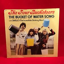 "THE FOUR BUCKETEERS The Bucket Of Water Song 1980 UK 7"" vinyl single EXCE TISWAS"