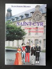SAINT-CYR TROIS SIECLES D'HISTOIRE - PAR JEAN-JOSEPH MILHIET - ENVOI DE L'AUTEUR