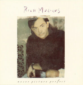 RICH MULLINS – Never Picture Perfect  - -  Rare White Rock / Power Pop