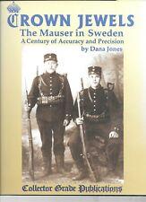 CROWN JEWELS: THE MAUSER IN SWEDEN by Dana Jones 0889352836 NEW Book!