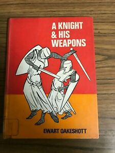 A Knight And His Weapons  by Ewart Oakeshott