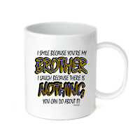 Coffee Cup Travel Mug 11 15 Oz I Smile Because You're My Brother Laugh Nothing