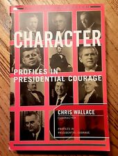 Chris Wallace Signed Book Character Profiles In Presidential Courage Soft Cover