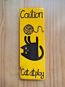 'Caution. Cat at play'. Funny hand painted wooden sign.home, funky decor, gift