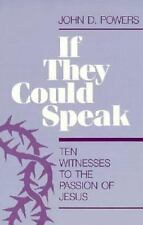 If They Could Speak-Ten Witnesses (More Resources to Enrich Your Lenten Journey