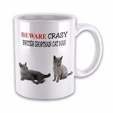 Beware Crazy BRITISH SHORTHAIR CAT MAN Funny Novelty Gift Mug