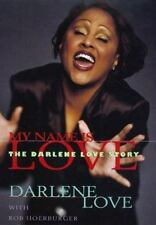 My Name Is Love: The Darlene Love Story by Love, Darlene