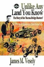 Unlike Any Land You Know: The 490th Bomb Squadron in China-Burma-India (Paperbac