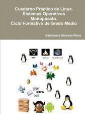 Cuaderno Practico de Linux. Sistemas Operativos Monopuesto. Ciclo Formativo.
