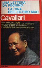 ALBERTO CAVALLARI UNA LETTERA DA PECHINO LA CINA DELL'ULTIMO MAO GARZANTI 1976