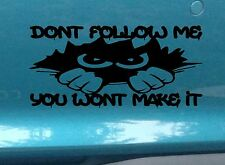 DONT FOLLOW ME you wont make it PEEK A BOO decal 4wd 4X4 sticker 200mm