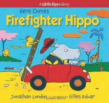 Here Comes Firefighter Hippo (Little Hippo)