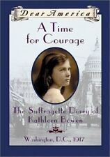 A Time For Courage: The Suffragette Diary of Kathleen Bowen, Washington, D.C. 19