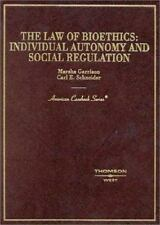 The Law of Bioethics: Individual Autonomy and Social Regulation (American Casebo