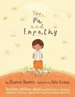 You, Me and Empathy Teaching children about empathy, feelings, ... 9781925089080