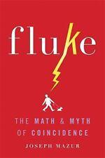 Fluke: The Math and Myth of Coincidence Hardcover Joseph Mazur