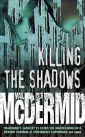 Very Good, Killing the Shadows, McDermid, Val, Book