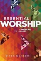 Essential Worship: A Handbook for Leaders