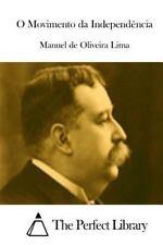 O Movimento Da Independência by Manuel De Oliveira Lima (2015, Paperback)