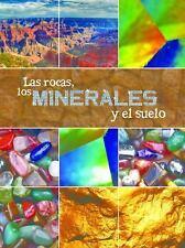 Las rocas, los minerales y el suelo (Exploremos La Ciencia  Let's Explore Scienc
