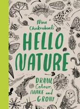 Hello Nature: Draw, Colour, Make and Grow, Chakrabarti, Nina, New