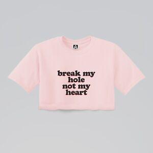 Gay Break My Hole Not Heart Gym Crop LGBT Pride Masc Top Bottom Funny Love Dom