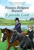 Il piccolo Lord Burnett frances hodgsoncrescereclassici storia bambini ragazzi