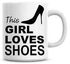 Funny This Girl Loves Shoes Coffee Mug Secret Santa Gift Christmas Tea Mug 191