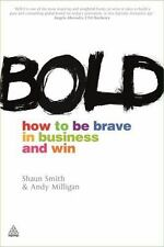Bold: How to Be Brave in Business and Win-ExLibrary