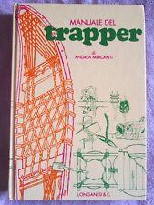 MANUALE DEL TRAPPER  -  Andrea Mercanti  -  Longanesi  - 1a EDIZIONE 1976