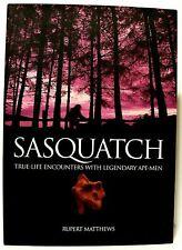 Sasquatch True Life Encounters with Legendary Ape-Men Hardcover New