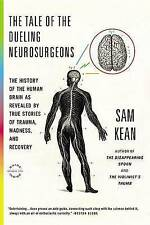 The Tale of the Dueling Neurosurgeons by Sam Kean The History of the Human Bra