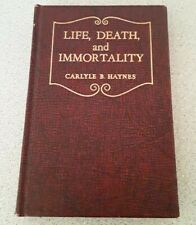 Carlyle B. Haynes Life, Death, and Immortality 1952