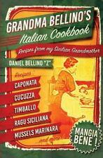 Grandma Bellino's Italian Cookbook : Recipes from My Sicilian Grandmother by...