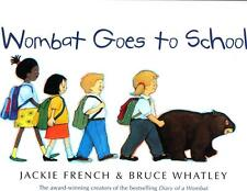 *WOMBAT GOES TO SCHOOL*  by Jackie French ~ New Paperback Free Post
