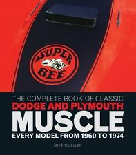 The Complete Book of Classic Dodge and Plymouth Muscle: Every Model from 1960 to