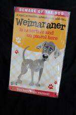 "Top Dog Metal Sign Plaque "" Beware Of The Dog "" WEIMARANER Dog / Dogs  BRAND NEW"