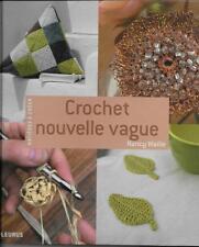 LOISIRS CREATIFS - COUTURE - BRODERIE / CROCHET NOUVELLE VAGUE - NANCY WAILLE
