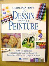 Guide pratique du dessin et de la peinture toutes les techniques /D23