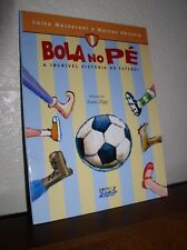 Bola no Pe: Incrivel Historia Do Futebol by Massarani & Abrucio (2004,PB,Portugu
